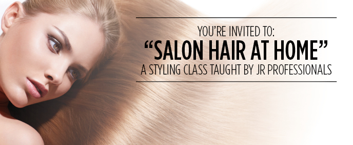 Salon Hair at Home Styling Class