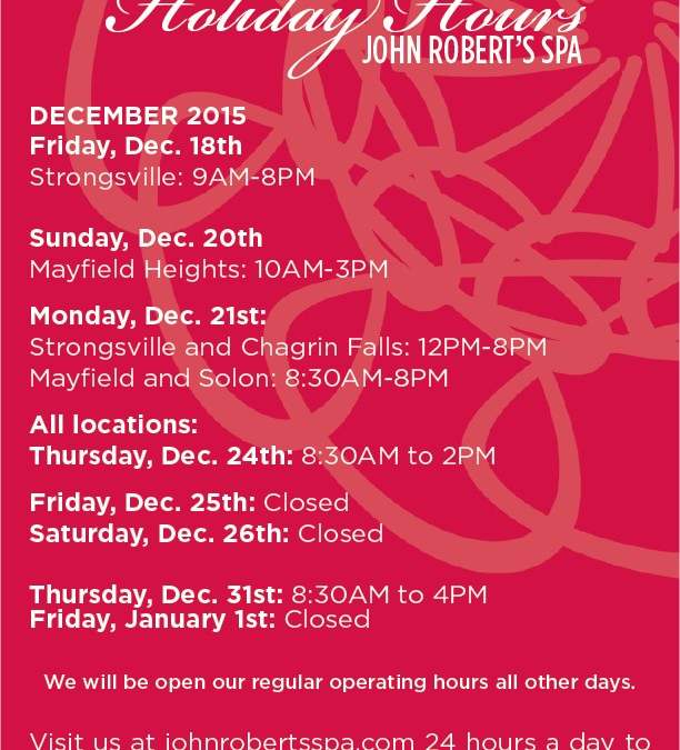 John Robert's Spa Holiday Hours