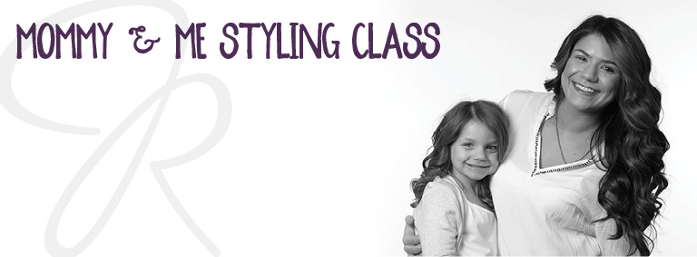 Mommy & Me Styling Class 2017