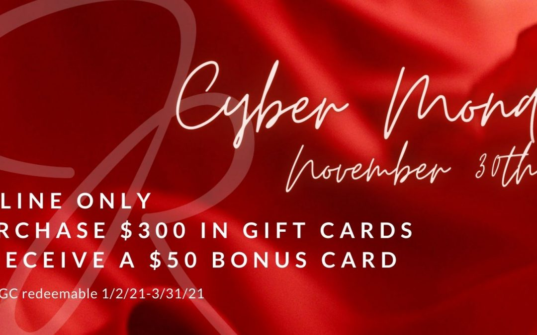 Buy $300 in Online Gift Cards and get a $50 Cyber Monday Bonus Gift Card!