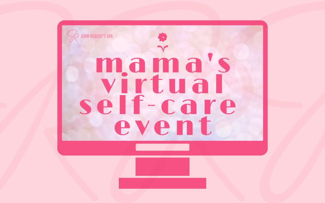 Pampering Mama- A Virtual Self Care Event for You!
